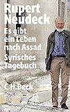 Es gibt ein Leben nach Assad: Syrisches Tagebuch