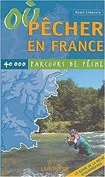 Où pécher en France : 40000 parcours de pêche