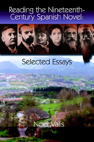 Reading the Nineteenth-Century Spanish Novel: Selected Essays