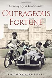 Outrageous Fortune: Growing Up at Leeds Castle by Anthony Russell (2013-11-26)