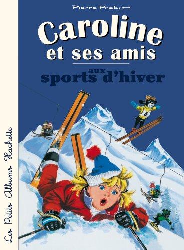 Caroline et ses amis aux sports d'hiver par Pierre Probst