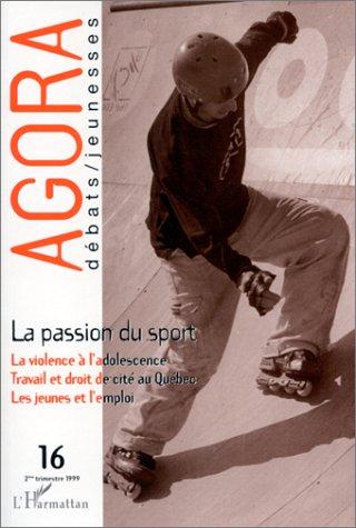 La passion du sport, numéro 16. Agora/débats- jeunesses