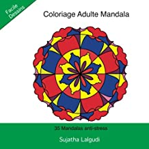 Coloriage Adulte Mandala: 35 Mandalas anti-stress: Livre de coloriage zen pour adultes, Mandalas anti stress, mandalas pour adultes, Mandalas a colorier, Facile Dessins, Inpirational, antistress