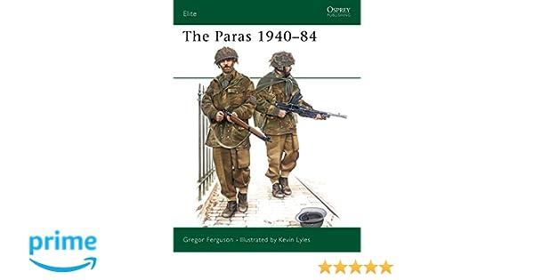 The Paras 1940-84: British Airborne Forces, 1940-84 Elite, Band 1 ...