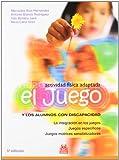 Actividades Fisica Adaptada el Juego y los a (Educación Física / Pedagogía / Juegos)