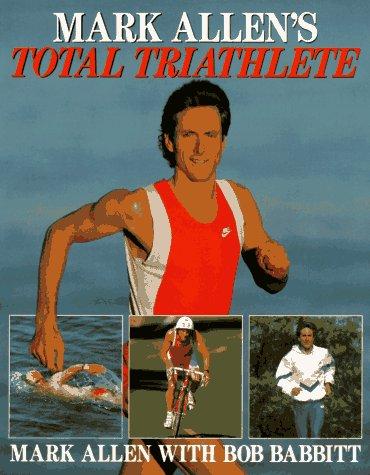 Mark Allen's Total Triathlete: Training to Win