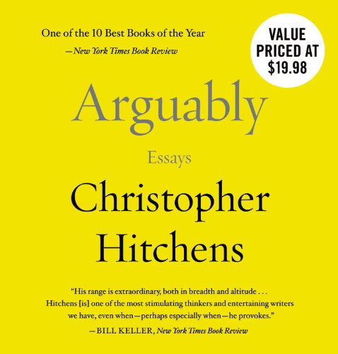 Arguably: Essays by Christopher Hitchens Audio Book