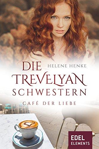 Die Schwestern Cafe (Die Trevelyan-Schwestern: Café der Liebe)