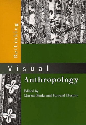 Rethinking Visual Anthropology by Marcus Banks (1997-04-10)