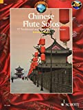 Chinese Flute Solos: 15 Traditional and Contemporara Pieces. Flöte. Ausgabe mit CD. (Schott World Music)