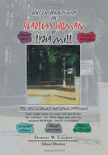 Brief Encounters with the Headless Woman of Lydia Mill Cover Image