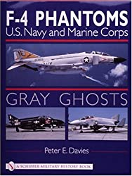 GRAY GHOSTS: U.S.Navy and Marine Corps F-4 Phantoms (Schiffer Military History Book)