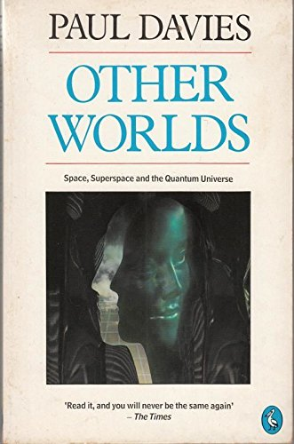 Other Worlds: Space, Superspace And the Quantum Universe (Pelican) Pelican Pc