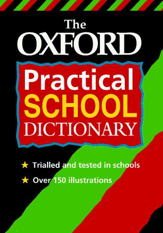 The Oxford practical school dictionary.