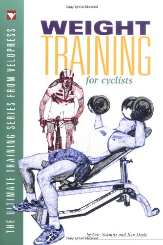 Weight Training for Cyclists (Ultimate Training S.) por Ken Doyle