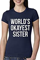 Womens World's Okayest Sister T Shirt Funny Sarcastic Siblings Tee for Ladies (Navy) - M