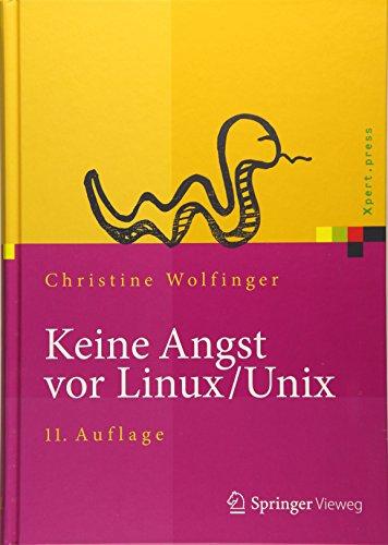 Keine Angst vor Linux/Unix: Ein Lehrbuch für Linux- und Unix-Anwender (Xpert.press) -