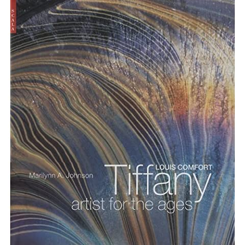 Louis Comfort Tiffany: Artist for the Ages by Marilyn A. Johnson (2005-10-01)