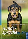 Hundesprache: Mimik und Körpersprache richtig deuten (Praxiswissen Hund)