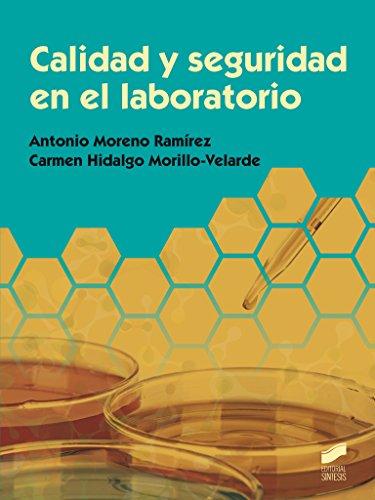 Calidad y seguridad en el laboratorio (Química) por Antonio/Hidalgo Morillo-Velarde, Carmen Moreno Ramírez