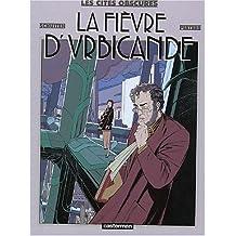 Les Cités Obscures, tome 2 : La Fièvre d'Urbicande