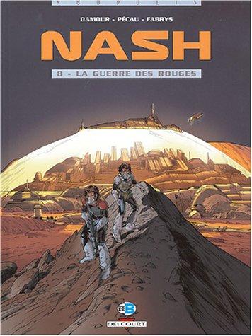 Nash, tome 8 : La guerre des rouges