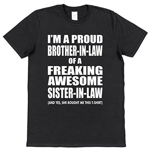 I'm A Proud Brother-In-Law of a Freaking Awesome Sister-In-Law T-Shirt