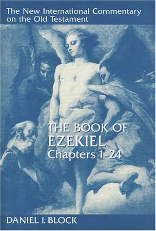 The Book of Ezekiel: Chapters 1-24 (The new international commentary on the Old Testament)