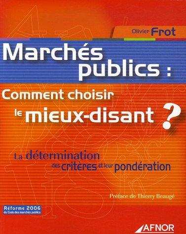 Marchs publics : comment choisir le mieux-disant ? : La dtermination des critres et leur pondration