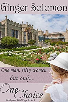One Choice (Belikarian Weddings Series Book 1) by [Solomon, Ginger]