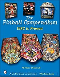 The Pinball Compendium 1982 to the Present