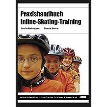Praxishandbuch Inline-Skating-Training: Methodisches Inline-Skating-Training für Kinder und Jugendliche