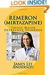 REMERON (Mirtazapine): Treats Major D...