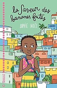vignette de 'La saveur des bananes frites (Sophie Noël)'