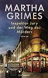 Martha Grimes: Inspektor Jury und der Weg des Mörders