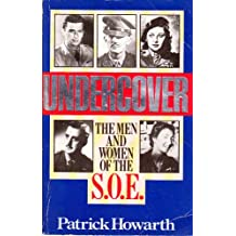 Undercover: Men and Women of the Special Operations Executive
