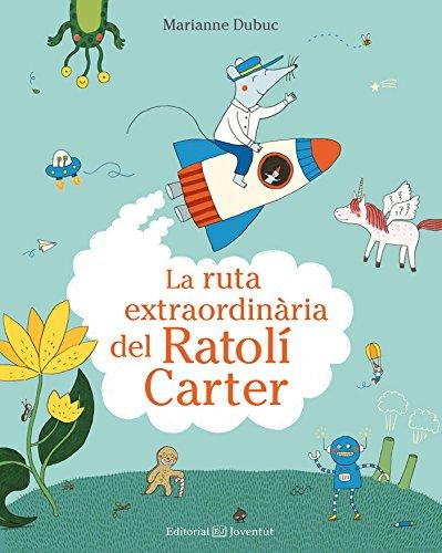 La ruta extraordinària del Ratolí Carter (Els Meus Primers Contes)