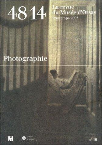 48/14 La Revue du Musée d'Orsay, numéro 16 : Photographie par Collectif