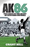 AK86: Two Shots in the Heart of Scottish Football