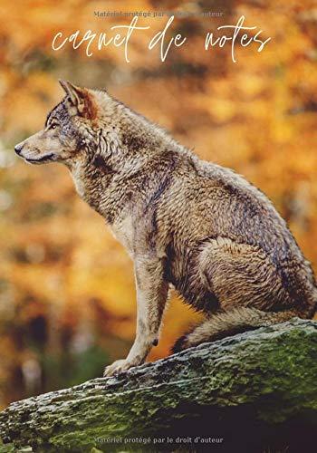 Carnet de notes: Cahier d'écriture loup - animaux sauvages | 100 pages format 7*10 pouces