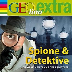 Spione & Detektive. Die geheimen Tricks der Ermittler: GEOlino extra Hör-Bibliothek