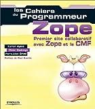 Les Cahiers du programmeur Zope : Premier site collaboratif avec Zope/CMF...