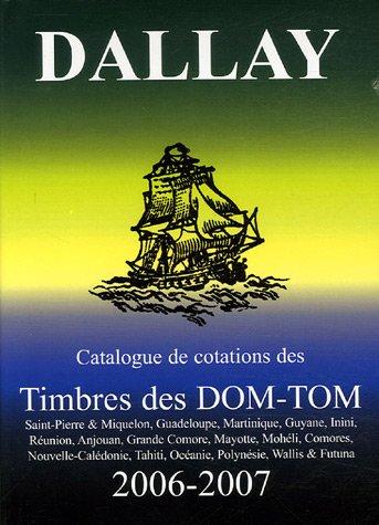 Timbres des Dom-Tom : Edition 2006-2007 par Luc Dartois