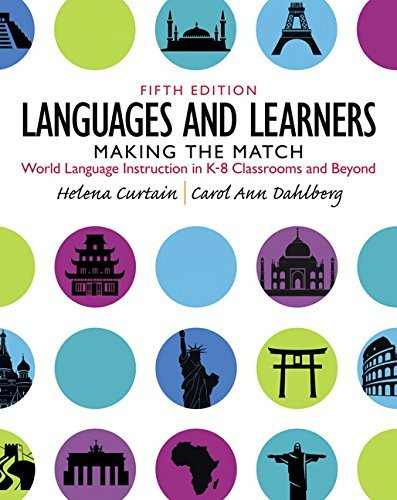 Languages and Learners: Making the Match: World Language Instruction in K-8 Classrooms and Beyond (5th Edition) by Helena I. Curtain (2015-01-03)