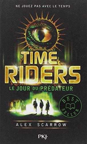 Time riders (2) : Le jour du prédateur
