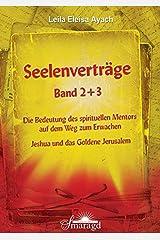 Seelenverträge Band 2 & 3 - Die Bedeutung des spirituellen Mentors auf dem Weg zum Erwachen - Jeshua und das Goldene Jerusalem Taschenbuch