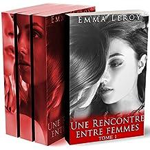 Une Rencontre Entre Femmes (L'Intégrale) : (New Romance, Lesbienne, Interdit, Tabou, Première Fois, LGBT,  Entre Femmes)
