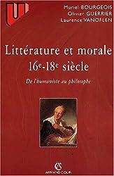 Littérature et morale du XVIème au XVIIIème siècle. De l'humaniste au philosophe