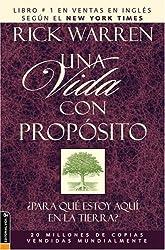 Una Vida Con Proposito: Para Que Estoy Aqui En La Tierra? (Purpose Driven Life) by Rick Warren (2003-04-14)