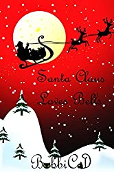 Santa Claus Loves Bells: A Beautifully Illustrated, Rhyming Picture Book for Children of all Ages